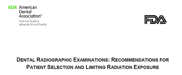 ADA Dental Radiographic Examinations American Dental Association Releases Updated Dental Radiograph (X Ray) Recommendations