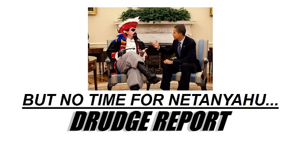 Drudge No Time Matt Drudge: Obama Has NO Time for Netanyahu