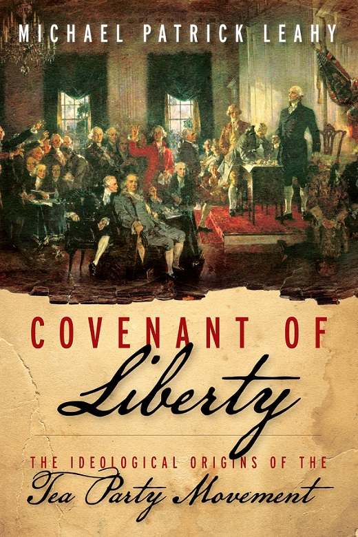 covenant of liberty cover1 Covenant of Liberty: The Ideological Origins of the Tea Party Movement   Due Out in March