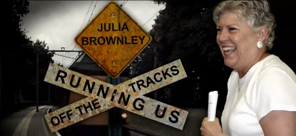 Julia Brownley Running Us Off the Tracks