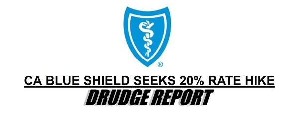 Drudge Screencap of California Blue Shield Raising Rates